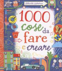 1000 cose da fare e creare