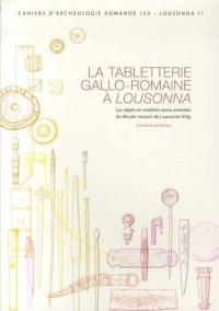 La tabletterie gallo-romaine à Lousanna