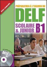 Preparation a l'examen du Delf B1 scolaire & junior