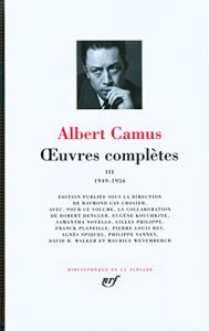 Oeuvres completes / Albert Camus ; edition publie sous la direction de Jacqueline Levi-Valensi. 3: 1949-1956