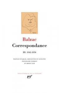 Correspondance / Balzac ; édition établie, présentée et annotée par Roger Pierrot et Hervé Yon. 3.: 1842-1850