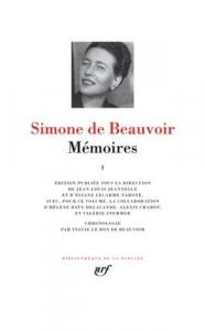 Mémoires / Simone de Beauvoir ; édition publiée sous la direction de Jean-Louis Jeannelle et d'Éliane Lecarme-Tabone ; chronologie par Sylvie Le Bon de Beauvoir. 1.