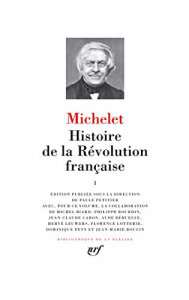 Histoire de la Revolution francaise / Michelet ; edition publiee sous la direction de Paule Petitier avec, pour ce volume, la collaboration de Michel Biard ... [et al.]. [Vol.] 1