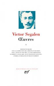 Œuvres / Victor Segalen ; édition publiée sous la direction de Christian Doumet. 1