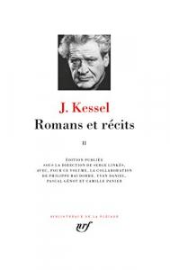 Romans et récits / J. Kessel ; édition publiée sous la direction de Serge Linkès. 2