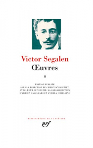 Œuvres / Victor Segalen ; édition publiée sous la direction de Christian Doumet. 2