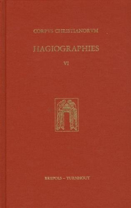 Hagiographies : histoire internationale de la littérature hagiographique latine et vernaculaire en Occident des origines à 1550 / sous la direction de Guy Philippart. 6