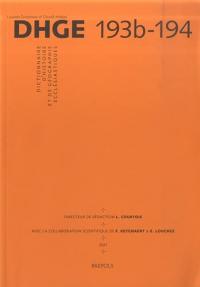Dictionnaire d'histoire et de géographie ecclésiastiques / publié sous la direction de Alfred Baudrillart, Albert Vogt et Urbain Rouziès avec le concours d'un grand nombre de collaborateurs ; \poi! sous la direction de R. Aubert. Tome 33, Fascicule 193b-194