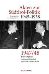 Akten zur Südtirol-Politik 1945-1958.
