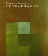 Traços arquitectonics en la pintura de Manuel Jorge