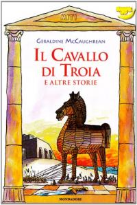 Il cavallo di Troia e altre storie