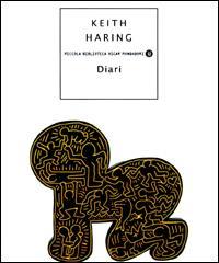 Diari / Keith Haring ; traduzione di Giovanna Amadasi e Giuliana Picco ; premessa di David Hockney ; introduzione di Robert Farris Thompson