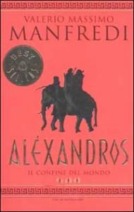 Alexandros. Il confine del mondo