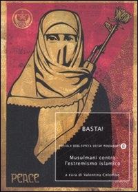 Basta! : musulmani contro l'estremismo islamico / a cura di Valentina Colombo