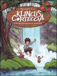 Klincus Corteccia e la semprequercia parlante