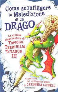 Come sconfiggere la maledizione di un drago di Topicco Terribilis Totanus 3.