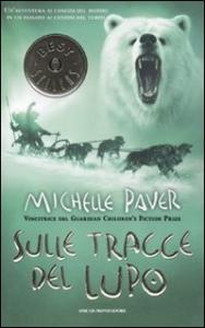 Cronache dell'era oscura / Michelle Paver. Sulle tracce del lupo