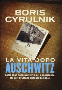 La vita dopo Auschwitz