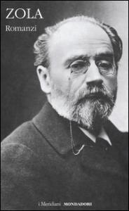 Romanzi / Émile Zola. Volume 3