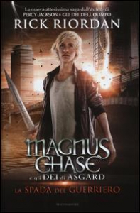 [1]: Magnus Chase e gli dei di Asgard. La spada del guerriero