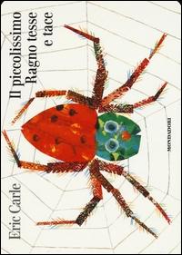 Il piccolissimo ragno tesse e tace