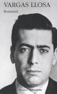Romanzi / Mario Vargas Llosa. Vol. 1