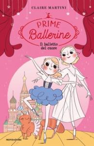 Prime Ballerine. Il balletto del cuore