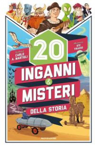 20 inganni & misteri della storia