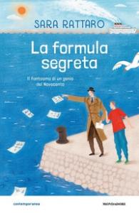 Laformula segreta/ Sara Rattaro/ Milano