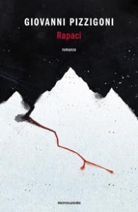 Rapaci ividi di Giovanni Pizzigoni (Autore) Mondadori, 2021