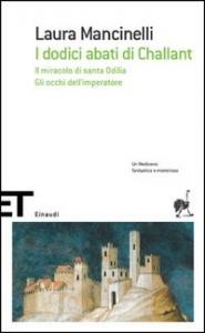 I dodici abati di Challant ; Il miracolo di santa Odilia ; Gli occhi dell'imperatore