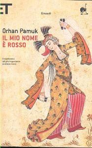 Il  mio nome è rosso / Orhan Pamuk ; traduzione di Marta Bertolini e Semsa Gezgin