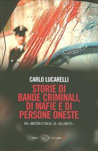 Storie di bande criminali, di mafie e di persone oneste