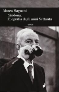 Sindona: biografia degli anni Settanta