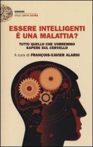 Essere intelligenti è una malattia?
