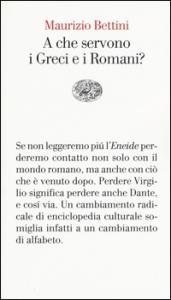 A che servono i Greci e i Romani?