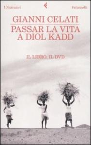 Passar la vita a Diol Kadd [Multimediali]