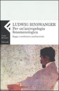 Per un'antropologia fenomenologica