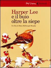 Harper Lee e il buio oltre la siepe