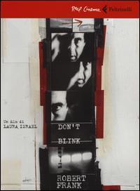 Don't blink, Robert Frank [Videoregistrazione]