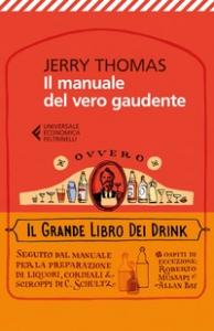 Il manuale del vero gaudente, ovvero Il grande libro dei drink
