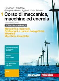 1: Meccanica razionale, fabbisogni e risorse energetiche, idraulica, macchine idrauliche
