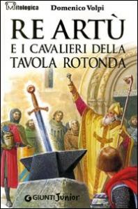 Re Artu' e i Cavalieri della Tavola Rotonda