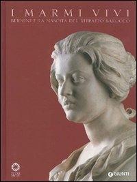 I marmi vivi: Bernini e la nascita del ritratto barocco