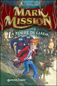 Mark Mission: la torre di giada