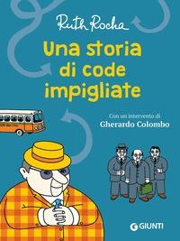 Una storia di code impigliate
