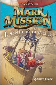 Mark Mission e il sentiero di stelle