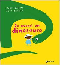 Se avessi un dinosauro