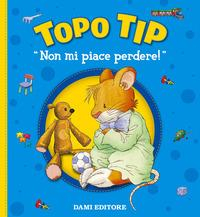 Topo Tip: Non mi piace perdere!