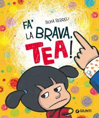 Fa' la brava Tea!